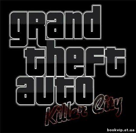 GTA Город Убийцы / GTA Killer City